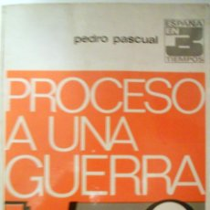 Libros de segunda mano: PROCESO A UNA GUERRA, GUERRA CIVIL.. Lote 40058708