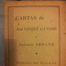 Libros de segunda mano: CARTAS DE JOSÉ GÓMEZ GAYOSO Y ANTONIO SEOANE. HEROES DE GALICIA CONDENADOS A MUERTE. Lote 40203727