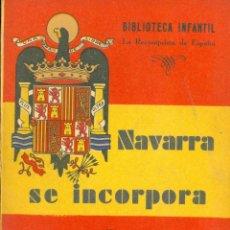 Libros de segunda mano: EL TEBIB ARRUMI. NAVARRA SE INCORPORA. (LA RECONQUISTA DE ESPAÑA,4 ). MADRID, 1939. REPYGC. Lote 40251999