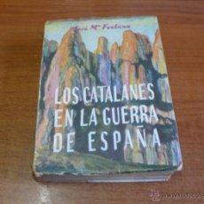 Libros de segunda mano: LOS CATALANES EN LA GUERRA DE ESPAÑA. FONTANA, JOSÉ M.ª SEDUNDA EDICIÓN, 1956. GUERRA CIVIL ESPAÑOLA. Lote 40263351