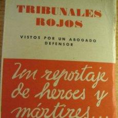 Libros de segunda mano: TRIBUNALES ROJOS VISTOS POR UN ABOGADO DEFENSOR - UN REPORTAJE DE HEROES Y MARTIRES .... FIRMADO. Lote 40289681