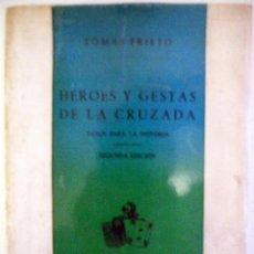 Libros de segunda mano: HEROES Y GESTAS DE LA CRUZADA, DATOS PARA LA HISTORIA, GUERRA CIVIL. Lote 40361974