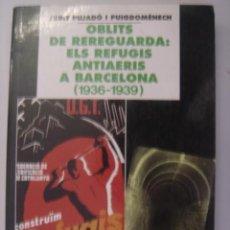 Libros de segunda mano: ELS REFUGIS ANTIAERIS A BARCELONA. Nº211. JUDITH PUJADÓ I PUIGDOMÈNECH. 1998. Lote 40371674