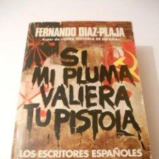 Libros de segunda mano: SI MI PLUMA VALIERA TU PISTOLA, GUERRA CIVIL.. Lote 40414998