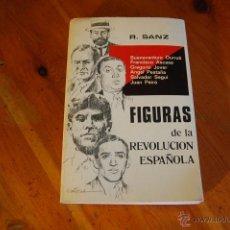 Libros de segunda mano: LIBRO FIGURAS DE LA REVOLUCION ESPAÑOLA / R.SANZ-1ª EDICIÓN-1978. Lote 40348104