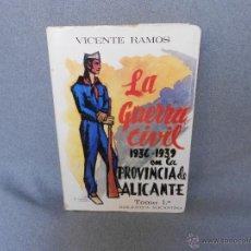 Libros de segunda mano: LA GUERRA CIVIL 1936-39 EN LA PROVINCIA DE ALICANTE. Lote 40685789