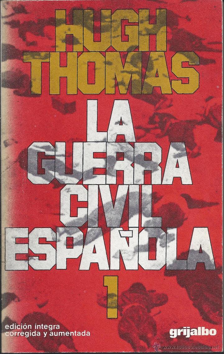 HISTORIA - LA GUERRA CIVIL ESPAÑOLA - HUGH THOMAS - 2 VOLS V (Libros de Segunda Mano - Historia - Guerra Civil Española)