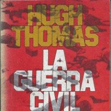 Libros de segunda mano: HISTORIA - LA GUERRA CIVIL ESPAÑOLA - HUGH THOMAS - 2 VOLS V. Lote 40743574