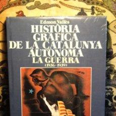 Libros de segunda mano: HISTORIA GRÁFICA DE LA CATALUNYA AUTÓNOMA. LA GUERRA (1936-1939). Lote 40819827