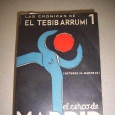 Libros de segunda mano: ARRUMI, EL TEBIB. EL CERCO DE MADRID : (OCTUBRE 36 - MARZO 37). Lote 40905673