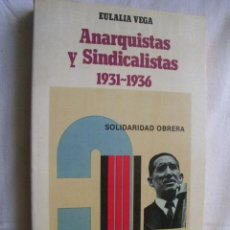 Libros de segunda mano: ANARQUISTAS Y SINDICALISTAS 1931-1936. VEGA, EULALIA. 1987. Lote 41018353