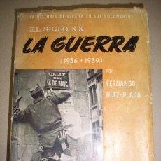 Libros de segunda mano: DÍAZ-PLAJA, FERNANDO. EL SIGLO XX : LA GUERRA : (1936-1939). Lote 41037903