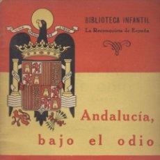 Libros de segunda mano: EL TEBIB ARRUMI. ANDALUCÍA BAJO EL ODIO. (RECONQUISTA DE ESPAÑA, 11). MADRID, 1940. REPYGC. Lote 40543360