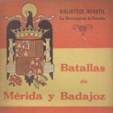 Libros de segunda mano: EL TEBIB ARRUMI. BATALLAS DE MÉRIDA Y BADAJOZ. (RECONQUISTA DE ESPAÑA, 13). MADRID, 1940. REPYGC. Lote 40543445