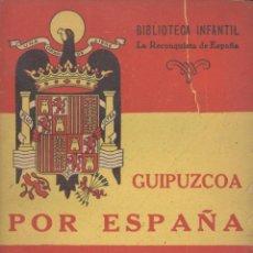 Libros de segunda mano: EL TEBIB ARRUMI. GUIPUZCOA POR ESPAÑA. (RECONQUISTA DE ESPAÑA, 14). MADRID, 1939. REPYGC. Lote 40543482