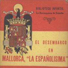 Libros de segunda mano: EL TEBIB ARRUMI. EL DESEMBARCO EN MALLORCA. (RECONQUISTA DE ESPAÑA, 16). MADRID, 1940. REPYGC. Lote 40543525