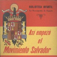 Libros de segunda mano: EL TEBIB ARRUMI. ASÍ EMPEZÓ EL MOVIMIENTO SALVADOR. (RECONQUISTA DE ESPAÑA, 2). MADRID, 1939. REPYGC. Lote 179017285