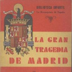 Libros de segunda mano: EL TEBIB ARRUMI. LA GRAN TRAGEDIA DE MADRID. (RECONQUISTA DE ESPAÑA, 5). MADRID, 1939. REPYGC. Lote 40520194