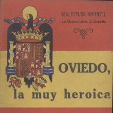 Libros de segunda mano: EL TEBIB ARRUMI. OVIEDO, LA MUY HEROICA. (RECONQUISTA DE ESPAÑA, 8). MADRID, 1940. REPYGC. Lote 40521983