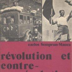 Libros de segunda mano: CARLOS SEMPRUN-MAURA. REVOLUTION ET CONTRE-REVOLUTION EN CATALOGNE (1936-1937). TOURS, 1974. REPYGC. Lote 41091682