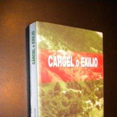 Libros de segunda mano: CARCEL O EXILIO PERO VOLVERE / ARMANDO RODRIGUEZ VALLINA / AUTOGRAFIADO POR AUTOR. Lote 41183227
