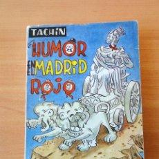 Libros de segunda mano: EL HUMOR EN EL MADRID ROJO. TACHÍN. 1971. Lote 41240609