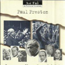 Libros de segunda mano: LAS TRES ESPAÑAS DEL 36. PAUL PRESTON. PLAZA & JANES. PREMIO ASÍ FUE 1998. BARCELONA.1998. 1ª EDI.. Lote 41303319