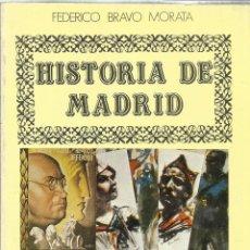 Libros de segunda mano: HISTORIA DE MADRID. FEDERICO BRAVO MORATA.LA BATALLA DE MADRID II. G.C. 5ª ED. MADRID. 1985. Nº11. Lote 41414760