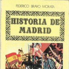 Libros de segunda mano: HISTORIA DE MADRID. FEDERICO BRAVO MORATA.LA BATALLA DE MADRID III. G.C. 5ª ED. MADRID. 1985. Nº12. Lote 41414801
