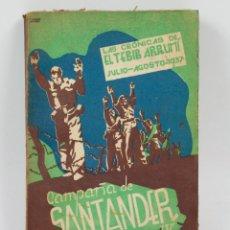 Libros de segunda mano: CAMPAÑA DE SANTANDER, IV. ED. 1938. LAS CRÓNICAS DE EL TEBIB ARRUMI. 13X20 CM.. Lote 41416104