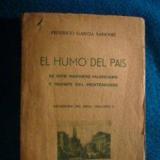 Libros de segunda mano: FEDERICO GARCIA SANCHIZ: - EL HUMO DEL PAIS. EX VOTO MARINERO VALENCIANO - (SAN SEBASTIAN, 1939). Lote 41486744