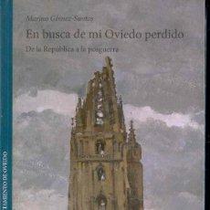 Livros em segunda mão: EN BUSCA DE MI OVIEDO PERDIDO - DE LA REPUBLICA A LA POSGUERRA POR MARINO GOMEZ-SANTOS 2009. Lote 223319981