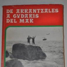 Libros de segunda mano: DE ARRANTZALES A GUDARIS DEL MAR. AGUSTÍN SARRIA EGUIGUREN RM64731. Lote 41571902
