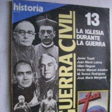 Libros de segunda mano: HISTORIA 16, Nº 13 : LA GUERRA CIVIL. 1986. Lote 41613913