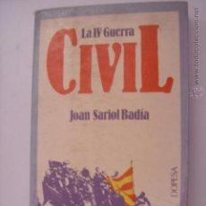 Libros de segunda mano: LA IV GUERRA CIVIL. JOAN SARIOL BADÍA. 1978.DOPESA. Nº32. MIDE: 20 X 12,3 CMS.. Lote 41702793