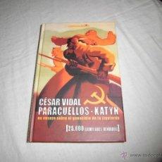 Libros de segunda mano: PARACUELLOS-KATYN UN ENSAYO SOBRE EL GENOCIDIO DE LA IZQUIERDA.CESAR VIDAL.EDIT.LIBROSLIBRES 2005. Lote 41802066