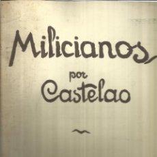 Libros de segunda mano: MILICIANOS POR CASTELAO. AKAL EDITOR. MADRID. 1976. Lote 41835204