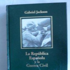 Libros de segunda mano: LA REPUBLICA ESPAÑOLA Y LA GUERRA CIVIL. G. JACKSON. BIBLIOTRECA HISTORIA ESPAÑA. 2005 490 PAG. Lote 41837275