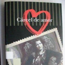 Libros de segunda mano: CARCEL DE AMOR . MEMORIA HISTORICA : CARTAS DE UN FUSILADO COMUNISTA. PROLOGO DE CARRILLO. Lote 219184578