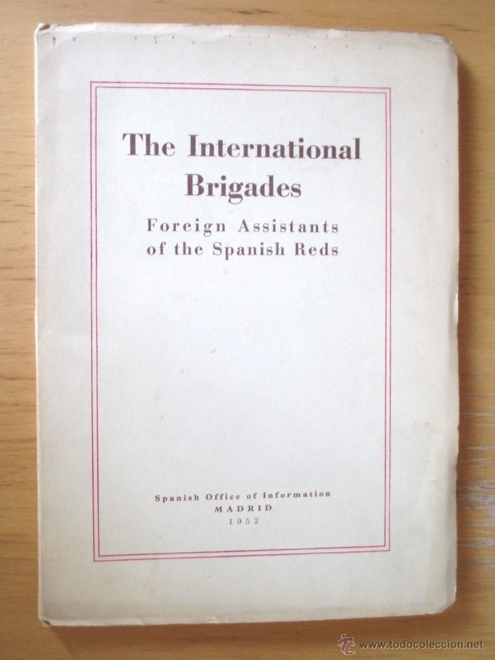 THE INTERNATIONAL BRIGADES, FOREIGN ASSISTANTS OF THE SPANISH REDS 1952 (Libros de Segunda Mano - Historia - Guerra Civil Española)