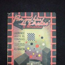 Libros de segunda mano: LIBRO. GUERRA CIVIL. POR QUÉ HICE LAS CHEKAS DE BARCELONA. LAURENCIC ANTE EL... BARCELONA,1938.. Lote 42419871