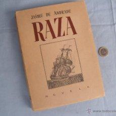 Libros de segunda mano: LIBRO RAZA, JAIME DE ANDRADE. FRANCISCO FRANCO. 1942 1ª EDICIÓN. Lote 42548724