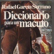Libros de segunda mano: DICCIONARIO PARA UN MACUTO. RAFAEL GARCÍA SERRANO. ED. PLANETA (COL. DOCUMENTO). BARCELONA. 1979 (3ª. Lote 42717884