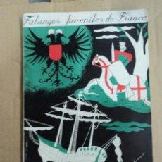 Libros de segunda mano: FALANGES JUVENILES DE FRANCO. CAMPAMENTOS DE MANDO.. Lote 42834058