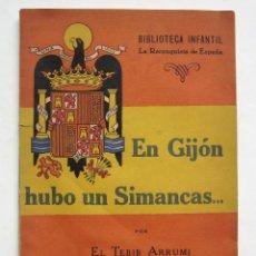Libros de segunda mano: BIBLIOTECA INFANTIL LA RECONQUISTA DE ESPAÑA Nº 10 EN GIJON HUBO UN SIMANCAS TEBIB ARRUMI 1940. Lote 42954370