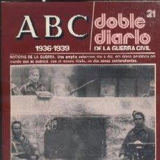 Libros de segunda mano: ABC. DOBLE DIARIO DE LA GUERRA CIVIL (1936-1939). FASCÍCULO 21 A-GCV-1393. Lote 42976104