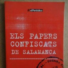 Libros de segunda mano: ELS PAPERS CONFISCATS DE SALAMANCA. ED / SAPIENS PUBLICACIONS / EL PERIÓDICO - 2006. A ESTRENAR.. Lote 43258972