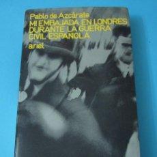 Libros de segunda mano: MI EMBAJADA EN LONDRES DURANTE LA GUERRA CIVIL ESPAÑOLA. PABLO DE AZCÁRATE. Lote 43280695