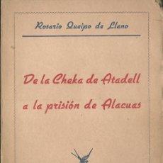 Libros de segunda mano: ROSARIO QUEIPO DE LLANO: DE LA CHEKA DE ATADELL A LA PRISIÓN DE ALACUAS (VALLADOLID, 1939). Lote 43396486