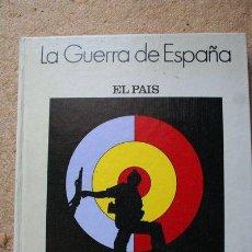 Libros de segunda mano: LA GUERRA DE ESPAÑA. 1936-1939. EL PAÍS. 1986.. Lote 43517129